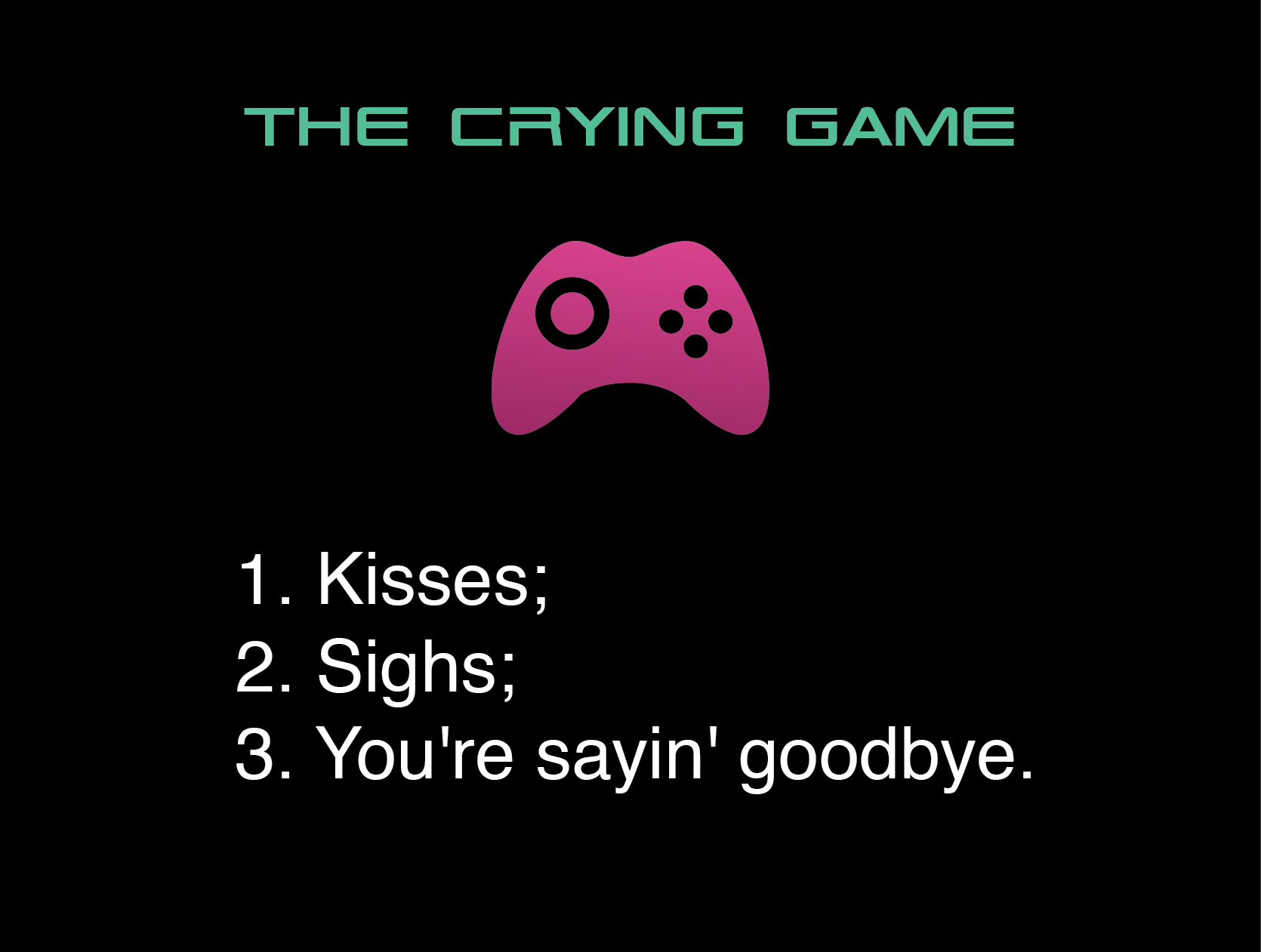 The Crying Game Rules